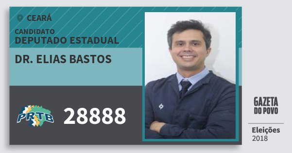Santinho Dr. Elias Bastos 28888 (PRTB) Deputado Estadual | Ceará | Eleições 2018