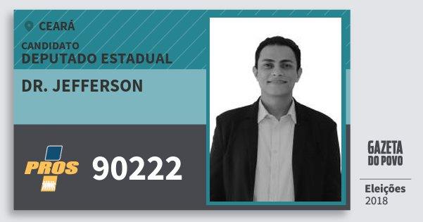 Santinho Dr. Jefferson 90222 (PROS) Deputado Estadual | Ceará | Eleições 2018