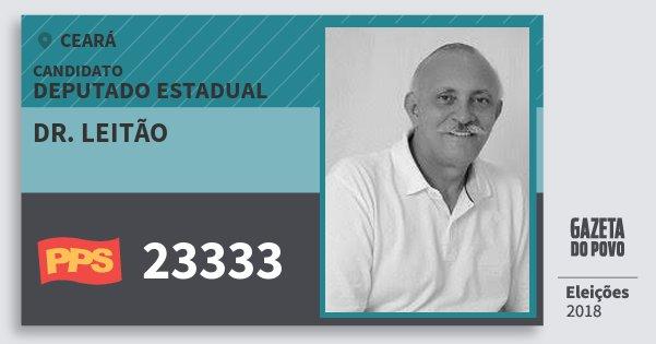 Santinho Dr. Leitão 23333 (PPS) Deputado Estadual   Ceará   Eleições 2018
