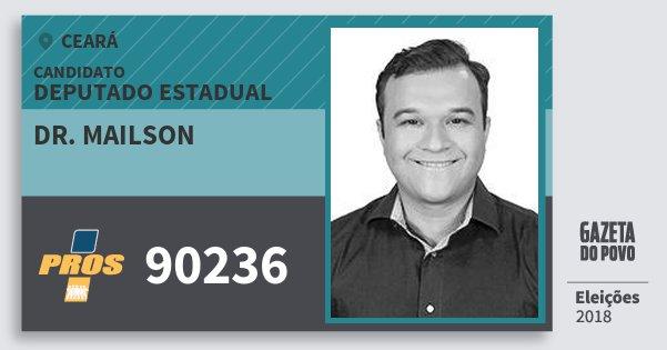 Santinho Dr. Mailson 90236 (PROS) Deputado Estadual | Ceará | Eleições 2018