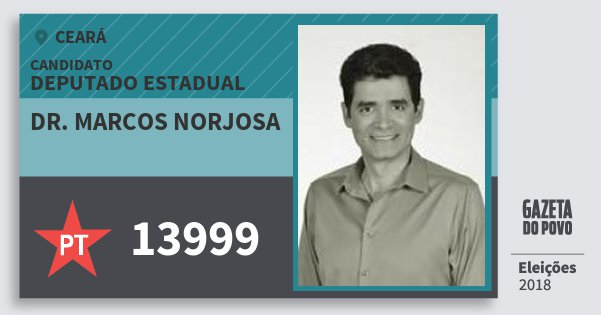 Santinho Dr. Marcos Norjosa 13999 (PT) Deputado Estadual | Ceará | Eleições 2018