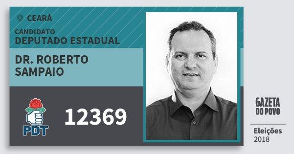Santinho Dr. Roberto Sampaio 12369 (PDT) Deputado Estadual | Ceará | Eleições 2018