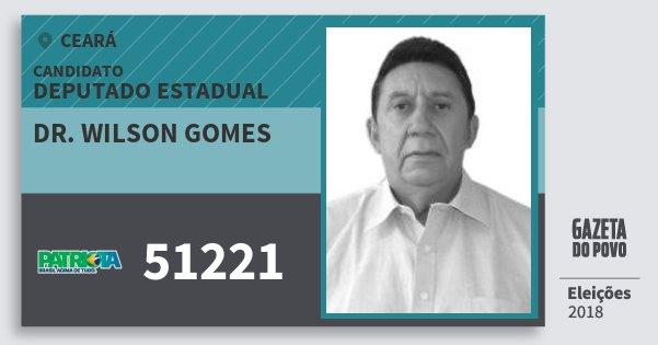 Santinho Dr. Wilson Gomes 51221 (PATRI) Deputado Estadual   Ceará   Eleições 2018