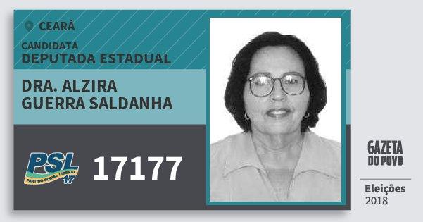 Santinho Dra. Alzira Guerra Saldanha 17177 (PSL) Deputada Estadual | Ceará | Eleições 2018