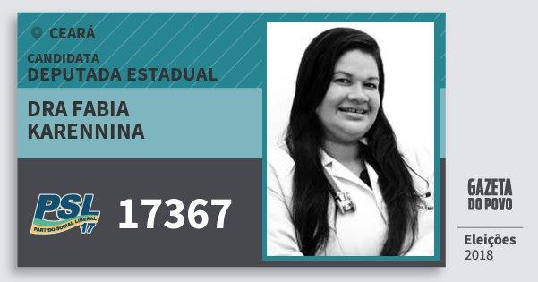 Santinho Dra Fabia Karennina 17367 (PSL) Deputada Estadual | Ceará | Eleições 2018