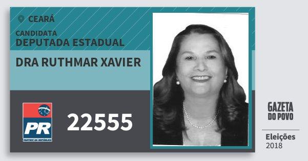Santinho Dra Ruthmar Xavier 22555 (PR) Deputada Estadual | Ceará | Eleições 2018