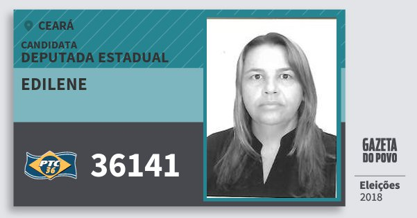 Santinho Edilene 36141 (PTC) Deputada Estadual | Ceará | Eleições 2018