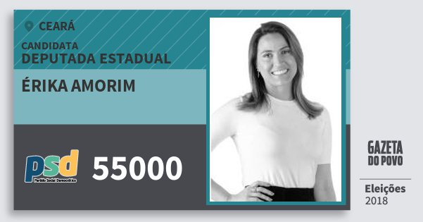 Santinho Érika Amorim 55000 (PSD) Deputada Estadual | Ceará | Eleições 2018