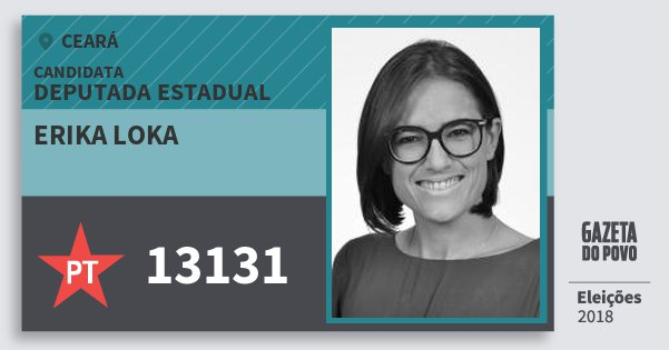Santinho Erika Loka 13131 (PT) Deputada Estadual | Ceará | Eleições 2018