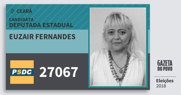 Santinho Euzair Fernandes 27067 (DC) Deputada Estadual | Ceará | Eleições 2018