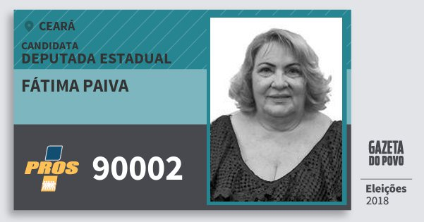 Santinho Fátima Paiva 90002 (PROS) Deputada Estadual | Ceará | Eleições 2018