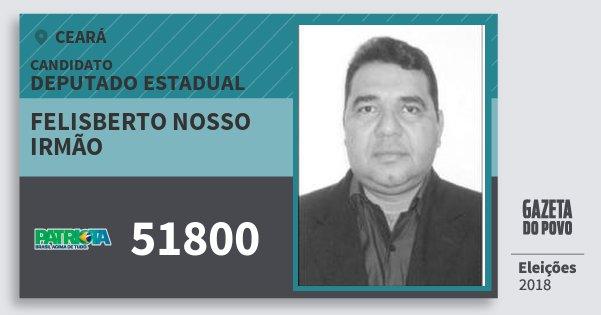 Santinho Felisberto Nosso Irmão 51800 (PATRI) Deputado Estadual | Ceará | Eleições 2018