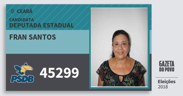 Santinho Fran Santos 45299 (PSDB) Deputada Estadual | Ceará | Eleições 2018