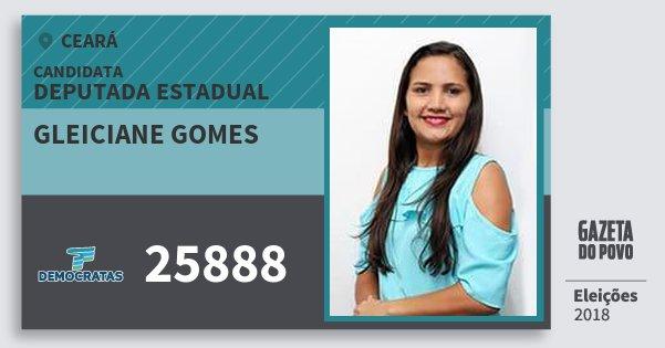Santinho Gleiciane Gomes 25888 (DEM) Deputada Estadual | Ceará | Eleições 2018