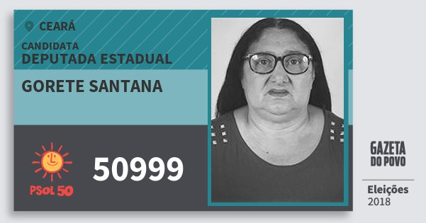 Santinho Gorete Santana 50999 (PSOL) Deputada Estadual | Ceará | Eleições 2018