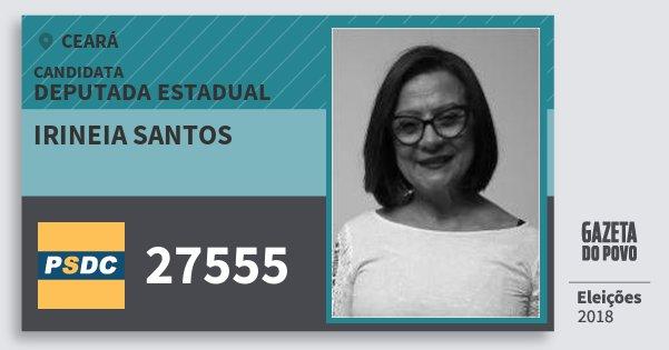 Santinho Irineia Santos 27555 (DC) Deputada Estadual | Ceará | Eleições 2018