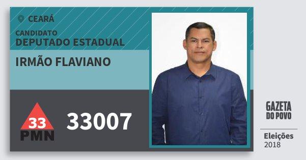 Santinho Irmão Flaviano 33007 (PMN) Deputado Estadual | Ceará | Eleições 2018