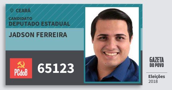 Santinho Jadson Ferreira 65123 (PC do B) Deputado Estadual   Ceará   Eleições 2018