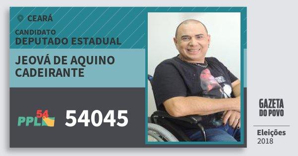 Santinho Jeová de Aquino Cadeirante 54045 (PPL) Deputado Estadual | Ceará | Eleições 2018