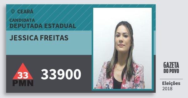 Santinho Jessica Freitas 33900 (PMN) Deputada Estadual | Ceará | Eleições 2018