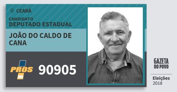 Santinho João do Caldo de Cana 90905 (PROS) Deputado Estadual | Ceará | Eleições 2018