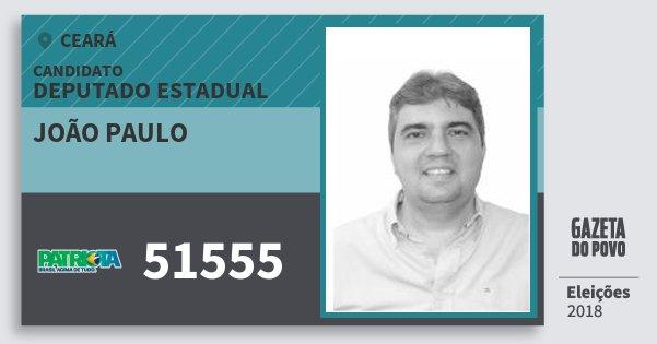 Santinho João Paulo 51555 (PATRI) Deputado Estadual | Ceará | Eleições 2018