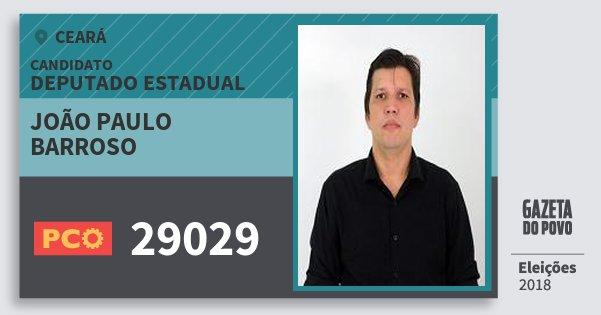Santinho João Paulo Barroso 29029 (PCO) Deputado Estadual | Ceará | Eleições 2018