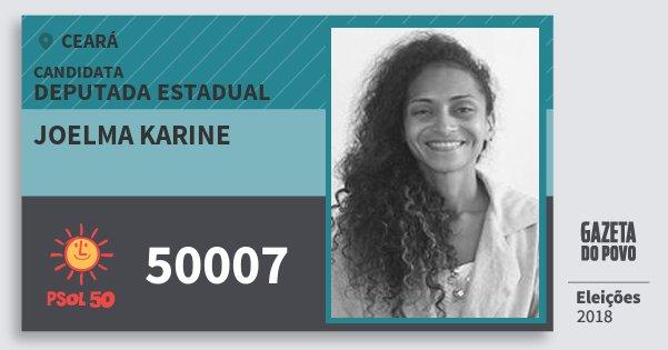 Santinho Joelma Karine 50007 (PSOL) Deputada Estadual | Ceará | Eleições 2018