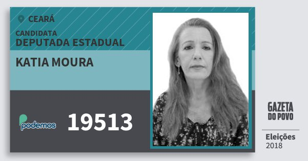 Santinho Katia Moura 19513 (PODE) Deputada Estadual | Ceará | Eleições 2018
