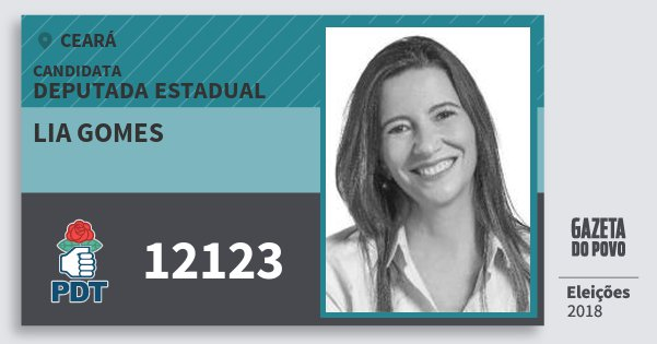 Santinho Lia Gomes 12123 (PDT) Deputada Estadual | Ceará | Eleições 2018