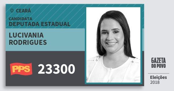 Santinho Lucivania Rodrigues 23300 (PPS) Deputada Estadual | Ceará | Eleições 2018