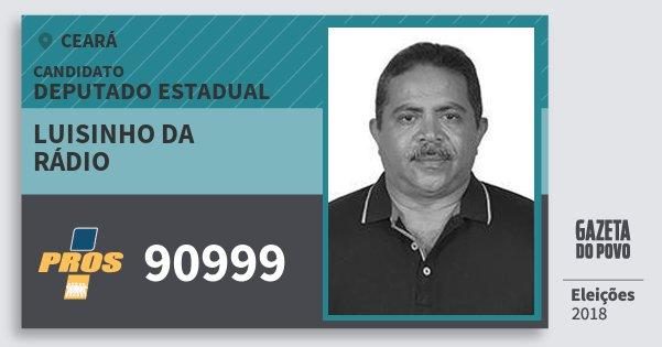 Santinho Luisinho da Rádio 90999 (PROS) Deputado Estadual   Ceará   Eleições 2018