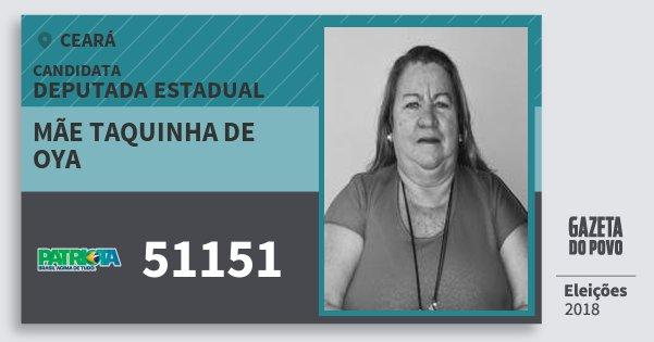 Santinho Mãe Taquinha de Oya 51151 (PATRI) Deputada Estadual | Ceará | Eleições 2018