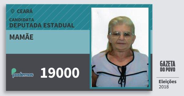 Santinho Mamãe 19000 (PODE) Deputada Estadual | Ceará | Eleições 2018