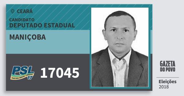 Santinho Maniçoba 17045 (PSL) Deputado Estadual | Ceará | Eleições 2018