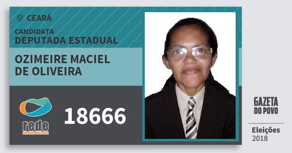 Santinho Ozimeire Maciel de Oliveira 18666 (REDE) Deputada Estadual | Ceará | Eleições 2018