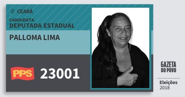 Santinho Palloma Lima 23001 (PPS) Deputada Estadual | Ceará | Eleições 2018