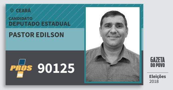 Santinho Pastor Edilson 90125 (PROS) Deputado Estadual | Ceará | Eleições 2018
