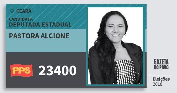 Santinho Pastora Alcione 23400 (PPS) Deputada Estadual | Ceará | Eleições 2018