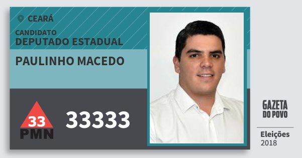 Santinho Paulinho Macedo 33333 (PMN) Deputado Estadual | Ceará | Eleições 2018