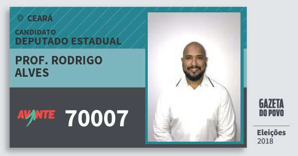 Santinho Prof. Rodrigo Alves 70007 (AVANTE) Deputado Estadual | Ceará | Eleições 2018