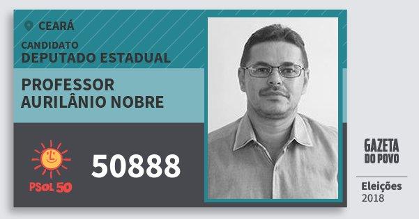 Santinho Professor Aurilânio Nobre 50888 (PSOL) Deputado Estadual | Ceará | Eleições 2018