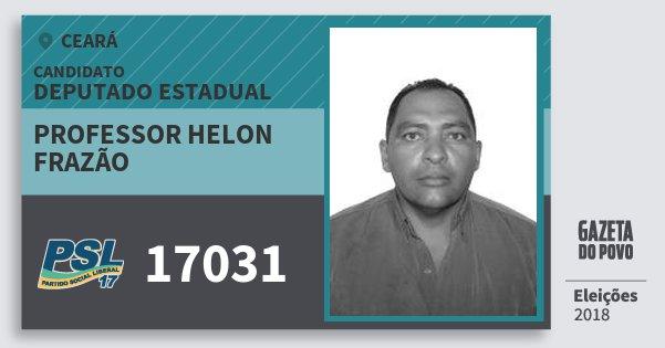 Santinho Professor Helon Frazão 17031 (PSL) Deputado Estadual | Ceará | Eleições 2018