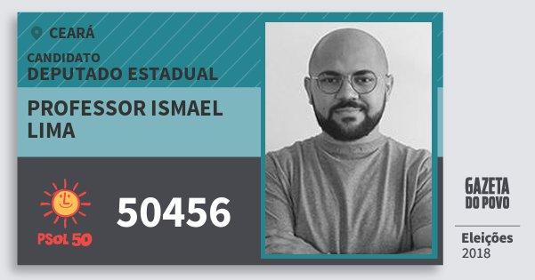 Santinho Professor Ismael Lima 50456 (PSOL) Deputado Estadual | Ceará | Eleições 2018