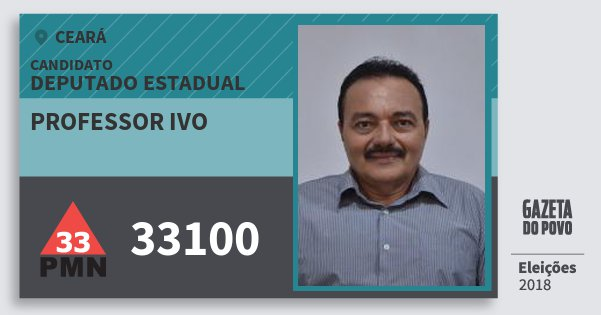 Santinho Professor Ivo 33100 (PMN) Deputado Estadual | Ceará | Eleições 2018
