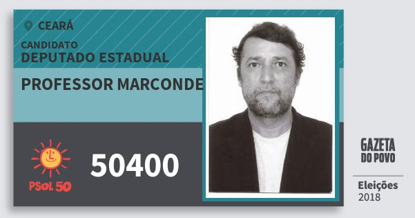 Santinho Professor Marconde 50400 (PSOL) Deputado Estadual | Ceará | Eleições 2018