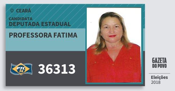 Santinho Professora Fatima 36313 (PTC) Deputada Estadual | Ceará | Eleições 2018