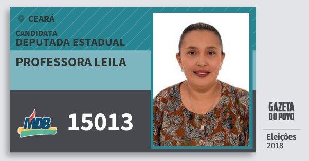 Santinho Professora Leila 15013 (MDB) Deputada Estadual | Ceará | Eleições 2018