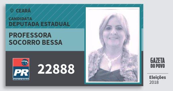 Santinho Professora Socorro Bessa 22888 (PR) Deputada Estadual | Ceará | Eleições 2018