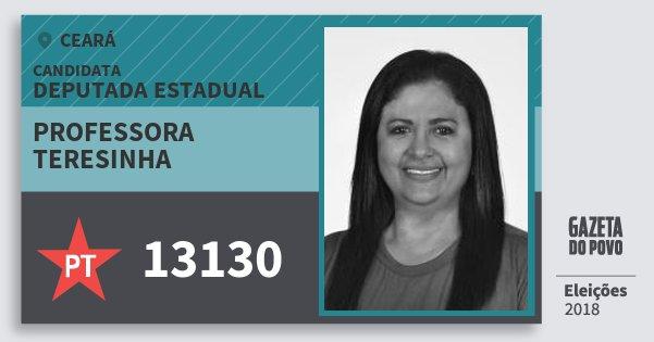 Santinho Professora Teresinha 13130 (PT) Deputada Estadual | Ceará | Eleições 2018